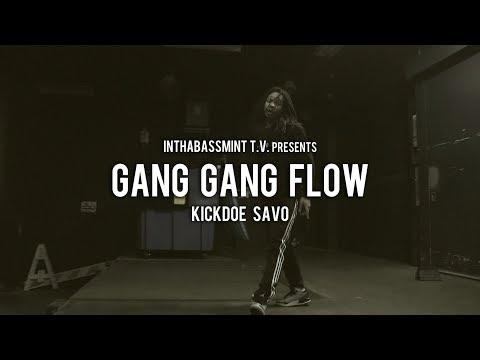 Kickdoe Savo - Gang Gang Flow (Official Video) 🎥 @InThaBassmintTv 📺