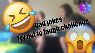 Dad jokes - Try not to laugh challenge!! || Kyrra & Co