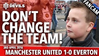 Don't Change The Team! | Manchester United 1-0 Everton | FANCAM
