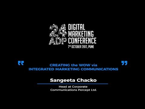 Sangeeta Chacko - 24ADP 2017 Digital Marketing Conference Session