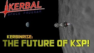 KERBINRISE: THE FUTURE OF KSP! - Kerbal Space Program