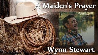 Wynn Stewart - A Maiden's Prayer