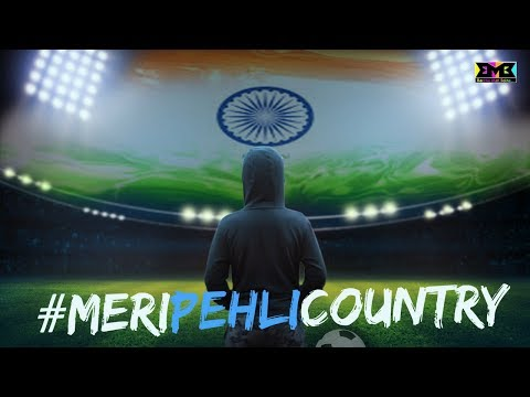 #MeriPehliCountry   For Every Football Lover   BMB