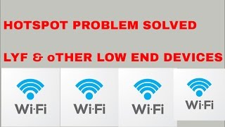 (Hindi) Hotspot Problem Solved: Android Hotspot On/Off issue in LYF handsets and other Low end phone