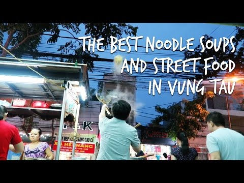 The BEST noodle soups and street food in Vung Tau, Vietnam