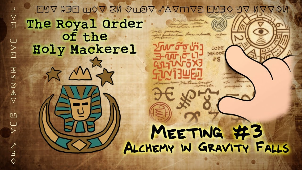 Alchemy In Gravity Falls The Royal Order Of The Holy Mackerel Youtube