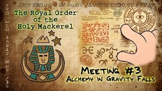 ALCHEMY IN GRAVITY FALLS: The Royal Order of the Holy Mackerel
