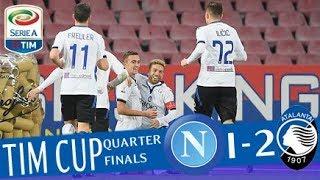 Napoli - Atalanta 1-2 - Highlights - TIM Cup 2017/18 streaming