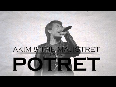 [Lirik Video] Akim & The Majistret - Potret