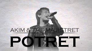 Repeat youtube video [Lirik Video] Akim & The Majistret - Potret