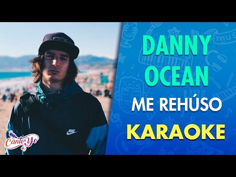 Danny Ocean - Me Rehúso CON LETRA | CantoYo Karaoke