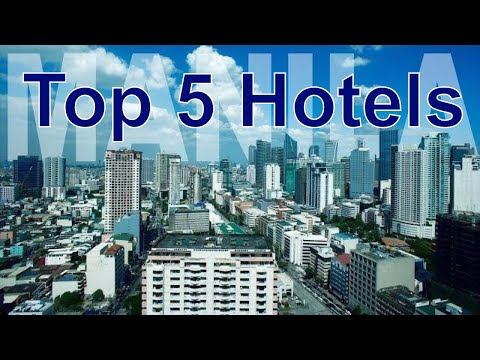 Top 5 5-star Hotels of Manila, Philippines