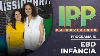 EBD Infância   IPP em Movimento