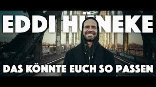 Eddi Hüneke | Das könnte euch so passen | offizielles Musikvideo