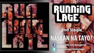 Running Late - Nasaan na tayo