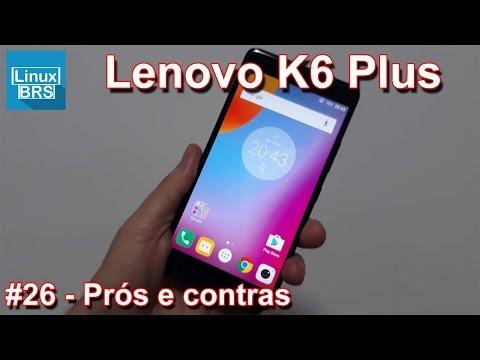 Lenovo Vibe K6 Plus - Prós e contras
