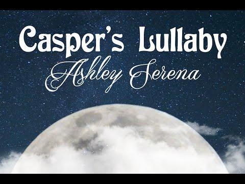 Casper's Lullaby ~ Ashley Serena