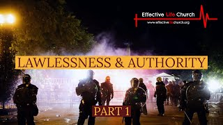 Effective Life Church - Lawlessness & Authority (Part 1) - Pastor Matthew Guest