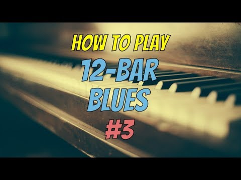 3 How to Play 12 Bar Blues Piano  Using Rhythm
