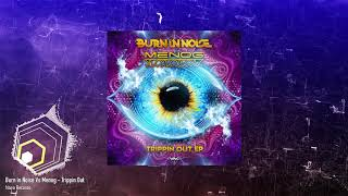Burn in Noise Vs Menog - Trippin Out