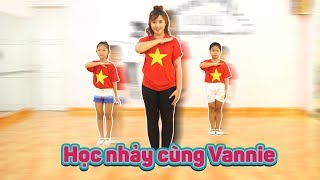 HỌC NHẢY CÙNG VANNIE | CHÀO MỪNG QUỐC KHÁNH 2 - 9 | DANCE WITH VANNIE