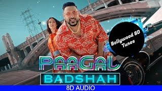 Paagal [8D Song] | Badshah | Use Headphones | Hindi 8D Music