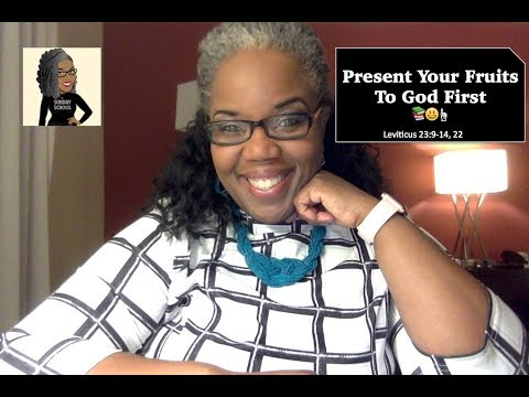 📚😃☝🏾 Sunday School Lesson Highlight:  Present Your Fruits To God First   May 13, 2018