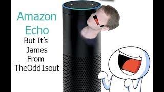 Amazon Echo but it's TheOdd1sout