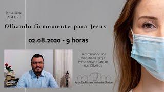OLHOS FIXOS EM JESUS: Culto on line - IPJO Americana - 02.08.2020 - 9h