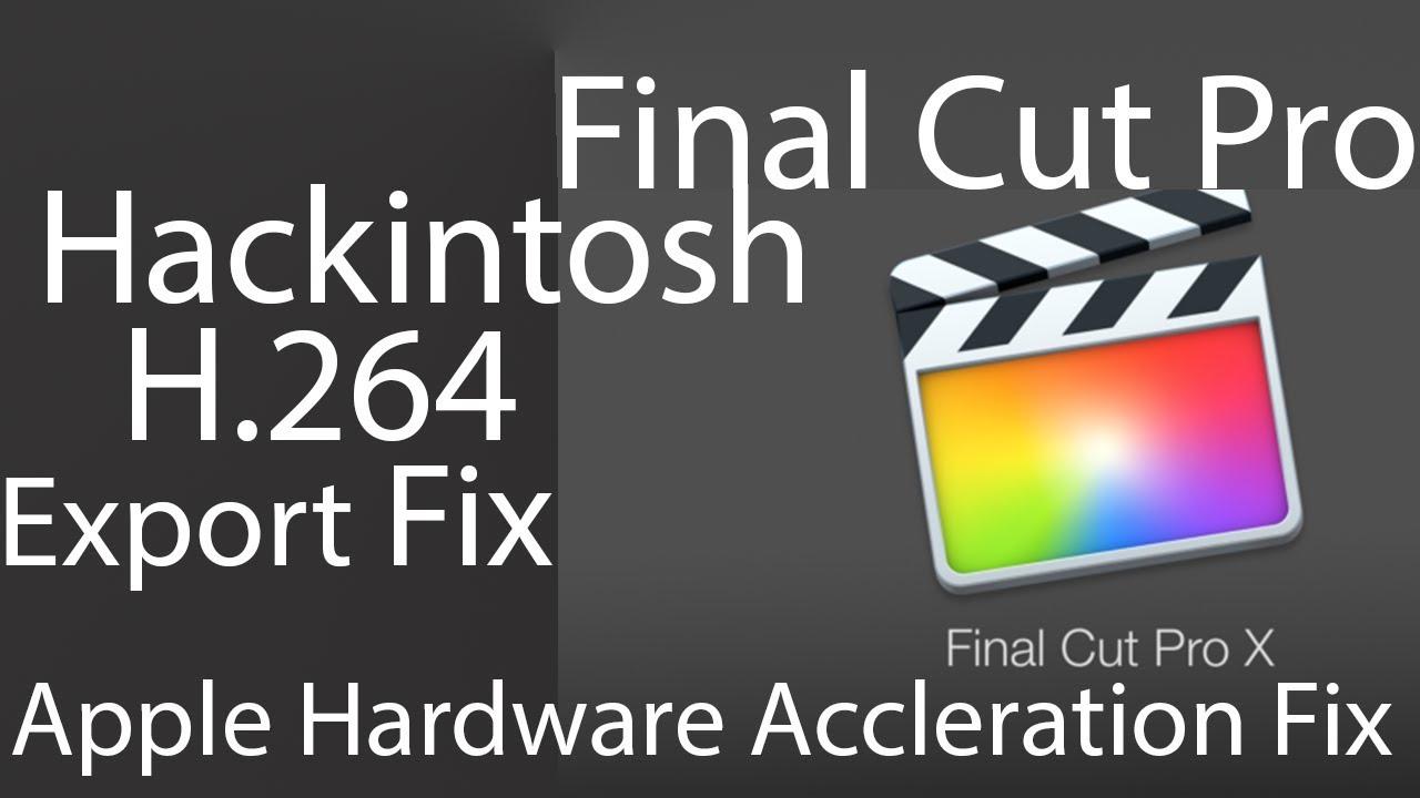 Hackintosh H 264 Export Fix | Enable Intel Quick Sync | Final Cut Pro | RX  500 400 & VEGA 56 64
