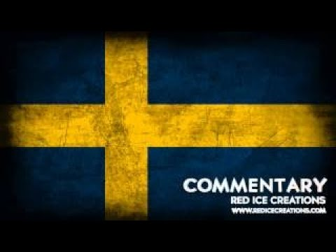 Why Sweden is not the country you thought it was - Red Ice Commentary