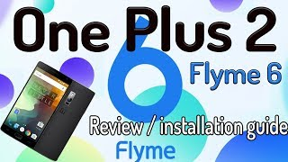 "Flyme 6 For OnePlus 2 ""with volte suport"""