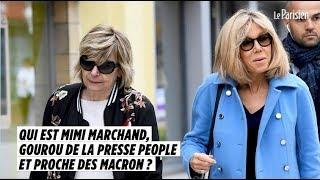 Qui est Mimi Marchand, gourou de la presse people et proche des Macron ?