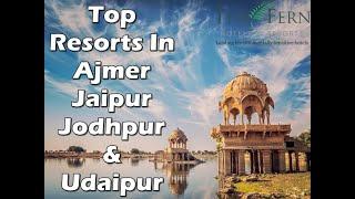 Top Resorts in Ajmer, Jaipur, Jodhpur and Udaipur. Explore Rajasthan with Fern Hotels & Resorts