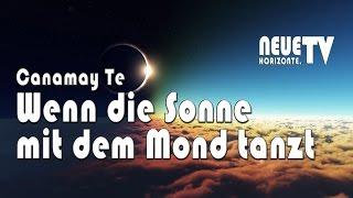 Wenn die Sonne mit dem Mond tanzt - Canamay Te