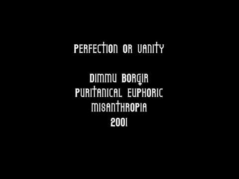 Dimmu Borgir - Perfection or Vanity (Extended)