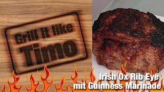 Grill It Like Timo: Irish Ox Rib-eye In Guinness Marinade (rezept Nr. 61)