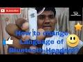 How to change language of any bluetooth headset hindi mp3