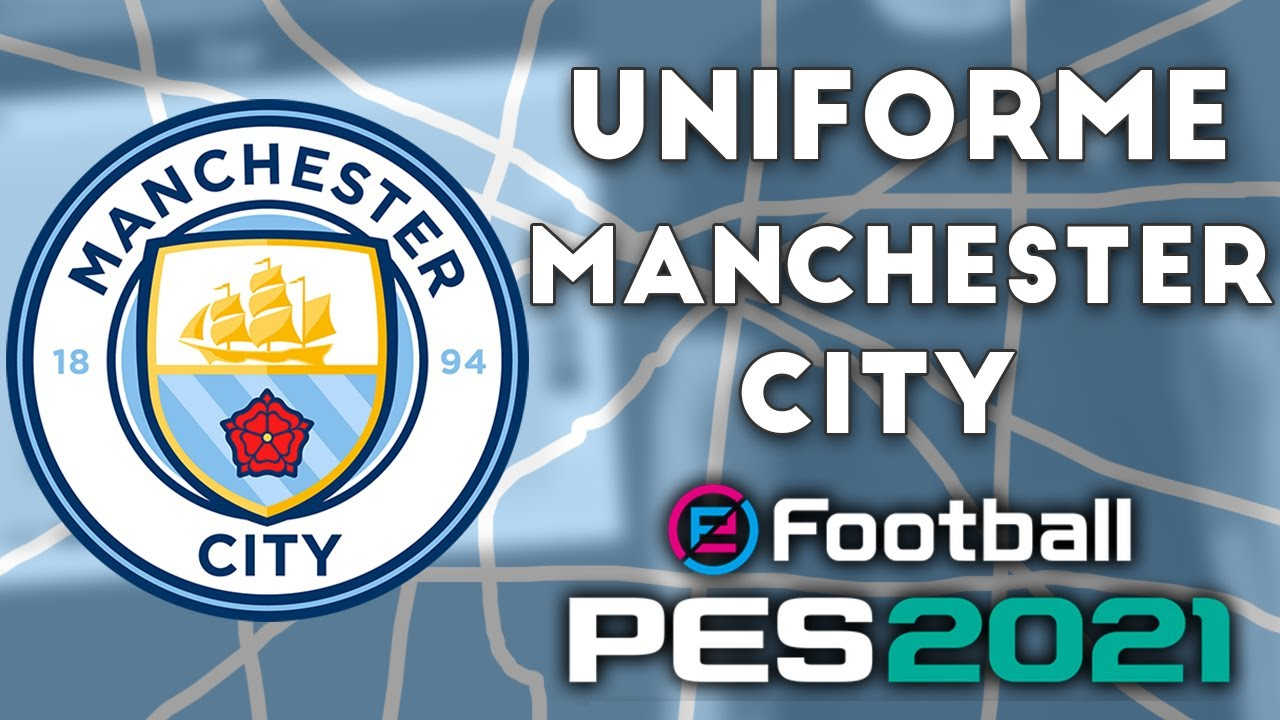 Pes 2021 Uniformes Kits Manchester City 20 21 Xbox Youtube