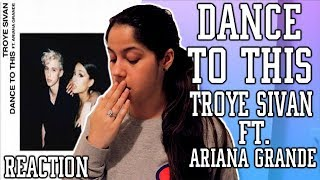 TROYE SIVAN FT. ARIANA GRANDE - DANCE TO THIS ( OFFICIAL ) { REACTION } Ayeitstanisha Mp3