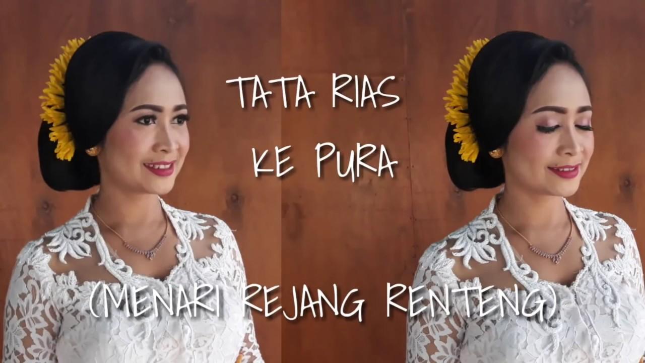 Tata Rias Ke Pura Sanggul Bali Rejang Renteng Youtube