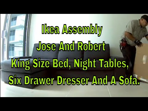 Ikea Assembly Jose Y Roberto King Size Bed, Night Tables, Six Drawer Dresser And A Sofa