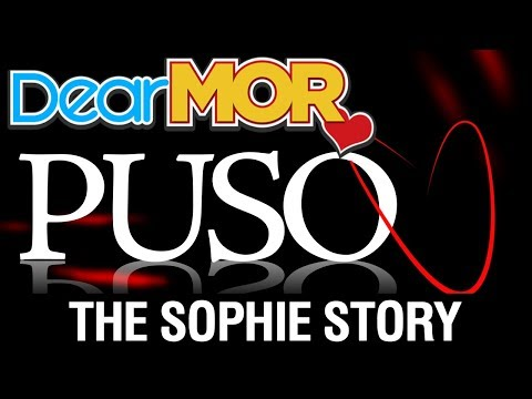 """Dear MOR: """"Puso"""" The Sophie Story 11-09-17"""