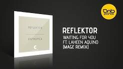 Reflektor - Waiting For You Feat. Laheen Aquino (Mage Remix) [C Recordings]