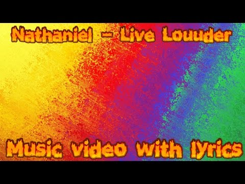 Nathaniel- Live Louder Lyric Video