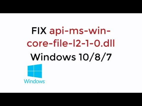 FIX api-ms-win-core-file-l2-1-0.dll Windows 10/8/7 [UPDATED 2019]