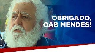 Obrigado, OAB Mendes!