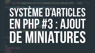 SYSTÈME D'ARTICLES EN PHP - #3 Miniatures