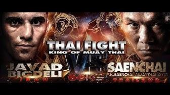 SAENCHAI - THAILAND VS JAVAD BIGDELI - IRAN - THAI FIGHT MUEANG KHON 2019