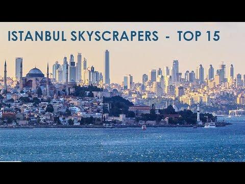 Highest Skyscrapers in Istanbul - Istanbul'un en yüksek gökdelenleri / TOP 15